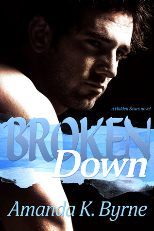 BrokenDown ecover Amanda K Byrne a HiddenScars Novel